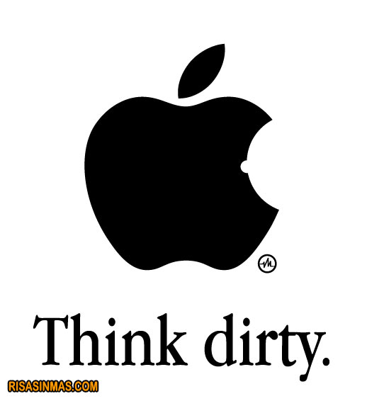 Think... dirty