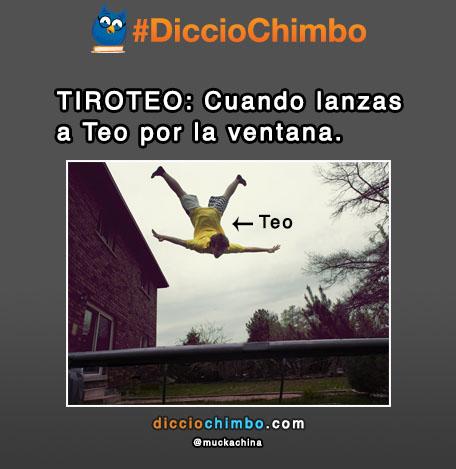 TIROTEO: Cuando lanzas a Teo por la ventana