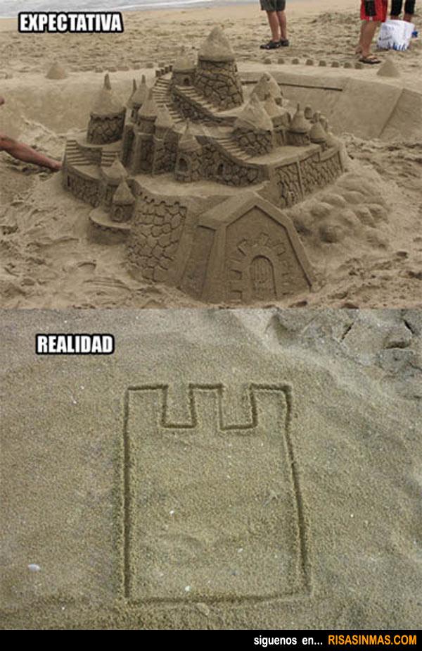Castillos de arena en la playa: Expectativa - Realidad