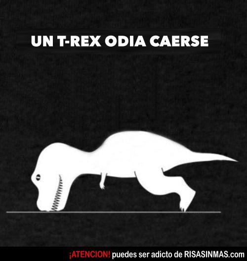 Un T-Rex odia caerse