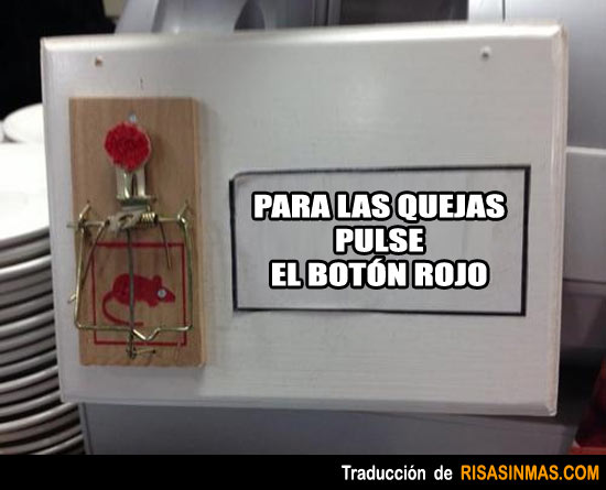 Para las quejas pulse el botón rojo