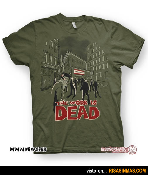 Camisetas originales: The work is dead