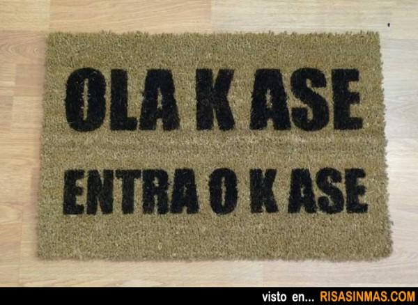 Felpudos originales: Ola K Ase