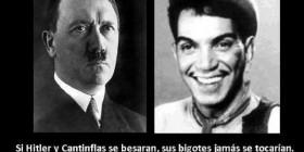 Los bigotes de Hitler y Cantinflas