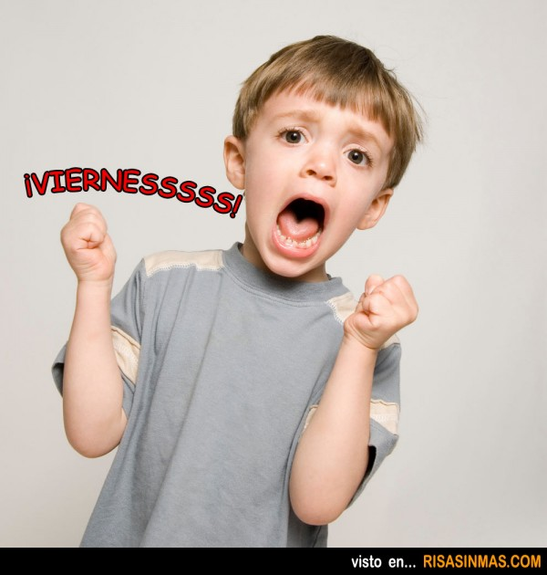 Niño gritando ¡VIERNESSSSS!