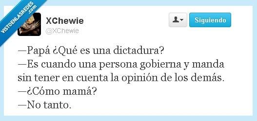 Papá ¿Qué es una dictadura?