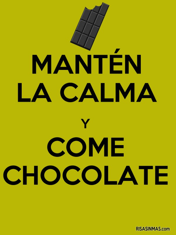 Mantén la calma y come chocolate