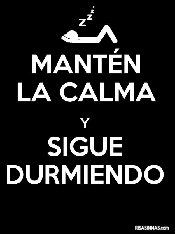 Mantén la calma y sigue durmiendo