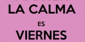 Mantén la calma es viernes