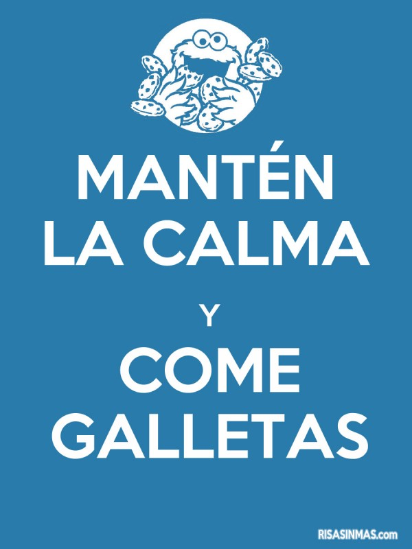 Mantén la calma y come galletas