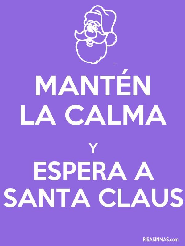 Mantén la calma y espera a Santa Claus