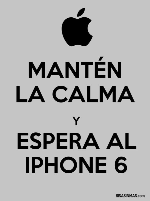 Mantén la calma y espera al iPhone 6