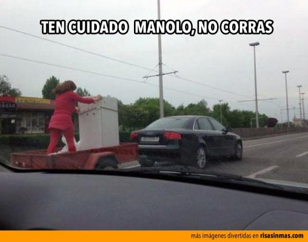Ten cuidado Manolo, no corras