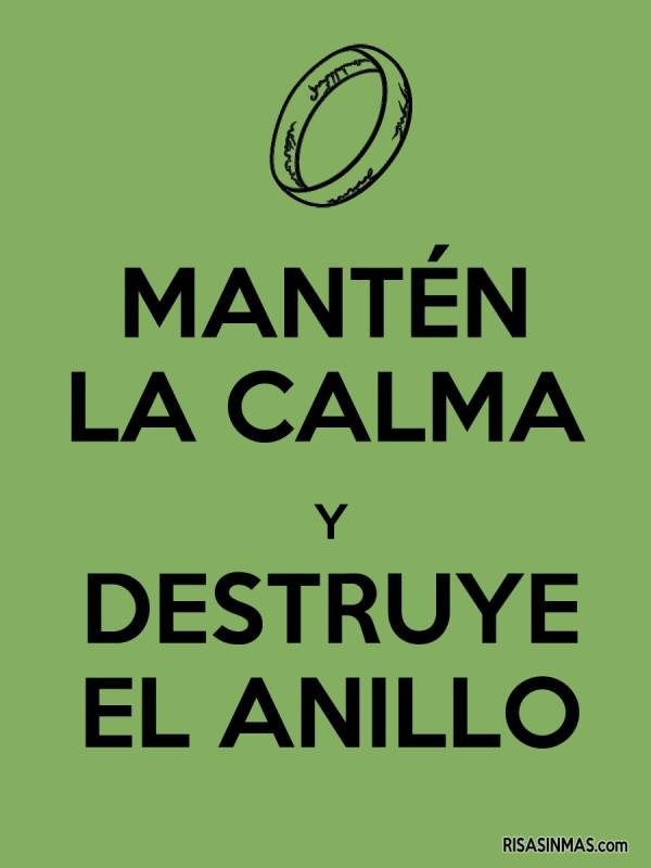 Mantén la calma y destruye el anillo