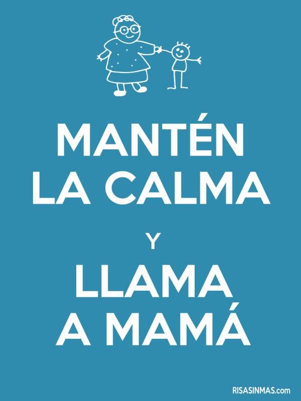 Mantén la calma y llama a mamá