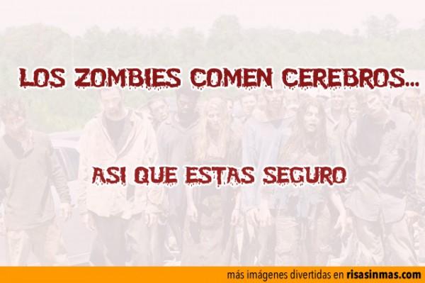 Los zombies comen cerebros