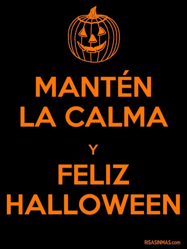 Mantén la calma y feliz Halloween
