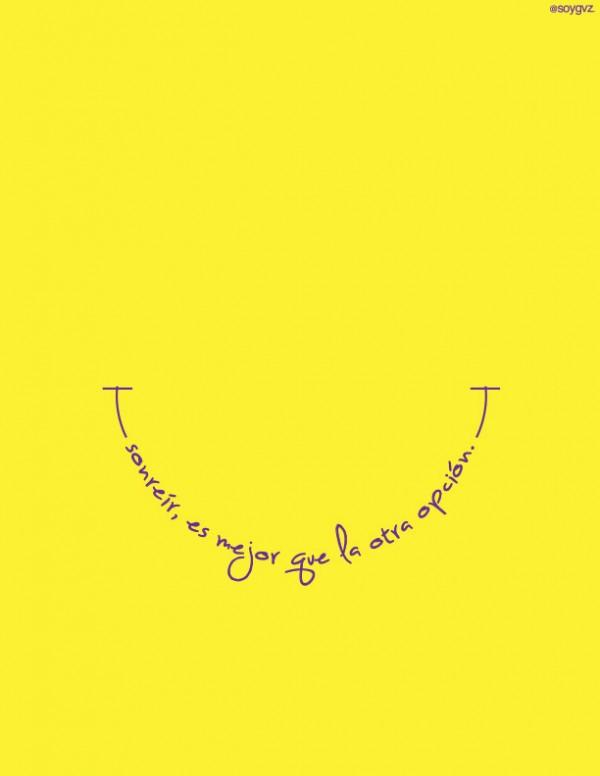 Sonreír, es mejor que la otra opción