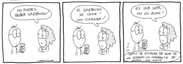 ¡No puedes beber gazpacho!