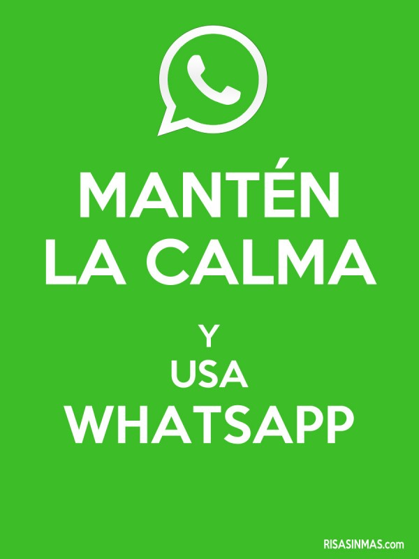 Mantén la calma y usa WhatsApp