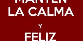 Mantén la calma y Feliz 2014