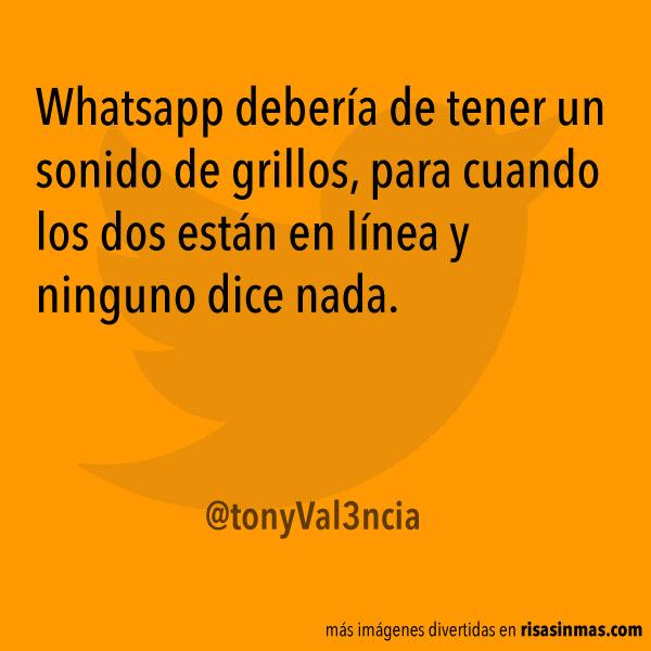 Whatsapp debería de tener un  sonido de grillos