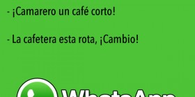 ¡Camarero un café corto!