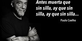 Coelho: Antes muerta que sin silla