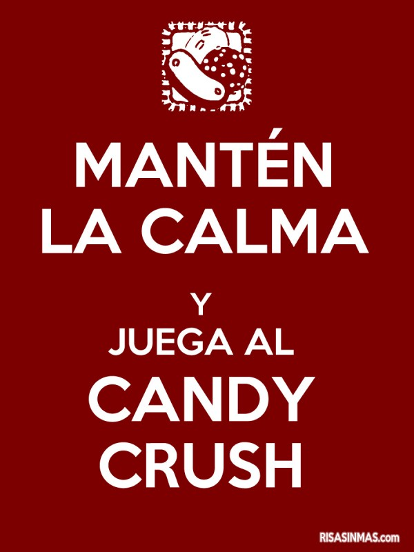Mantén la calma y juega al Candy Crush