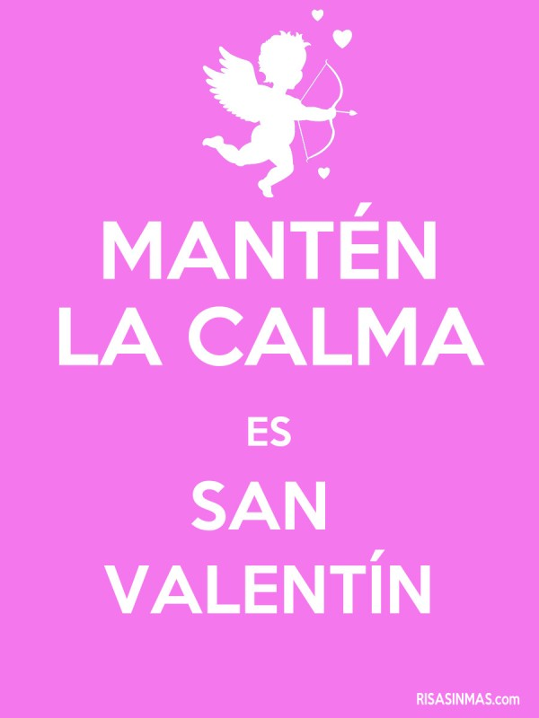 Mantén la calma es San Valentín