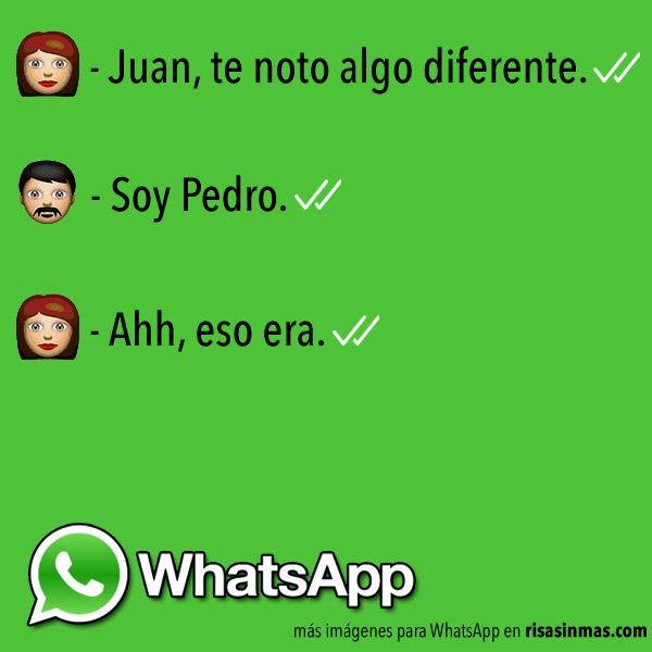 Juan, te noto algo diferente