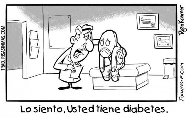 Lo siento. Usted tiene diabetes.