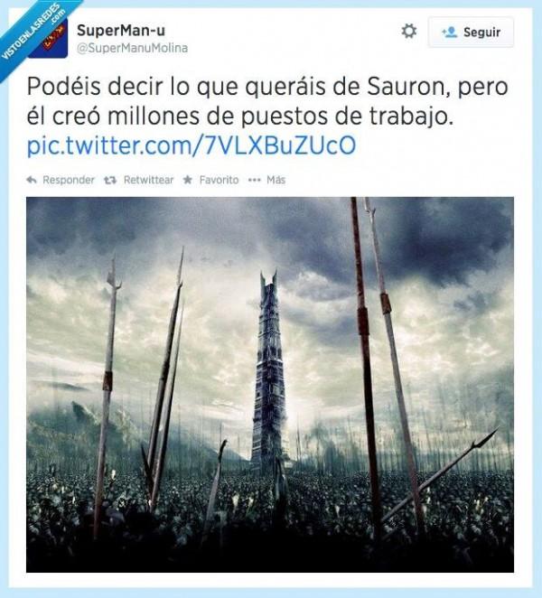 Sauron creó millones de puestos de trabajo