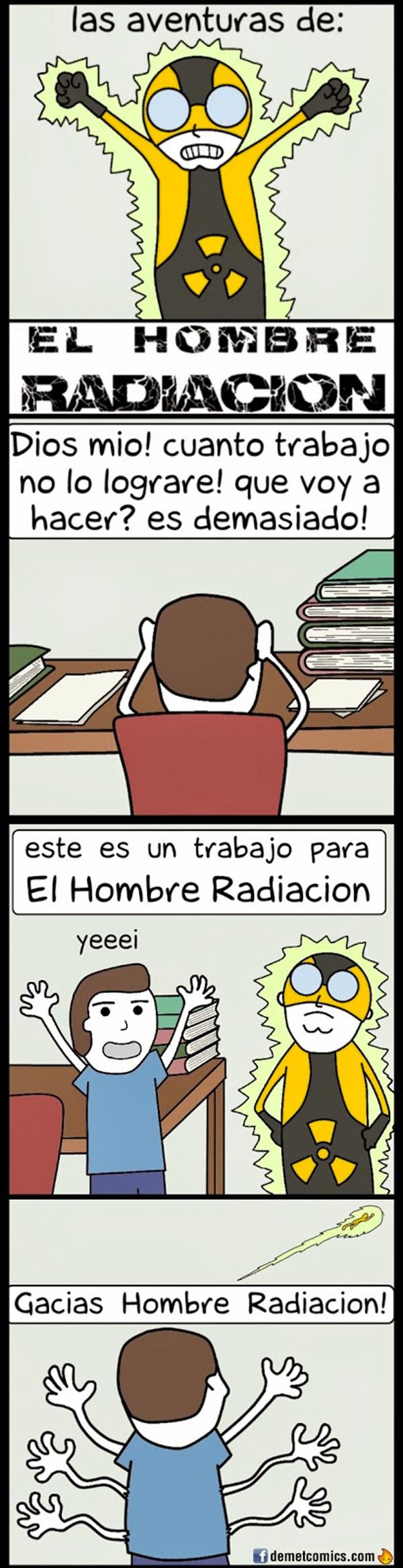 El hombre radiación: mucho trabajo