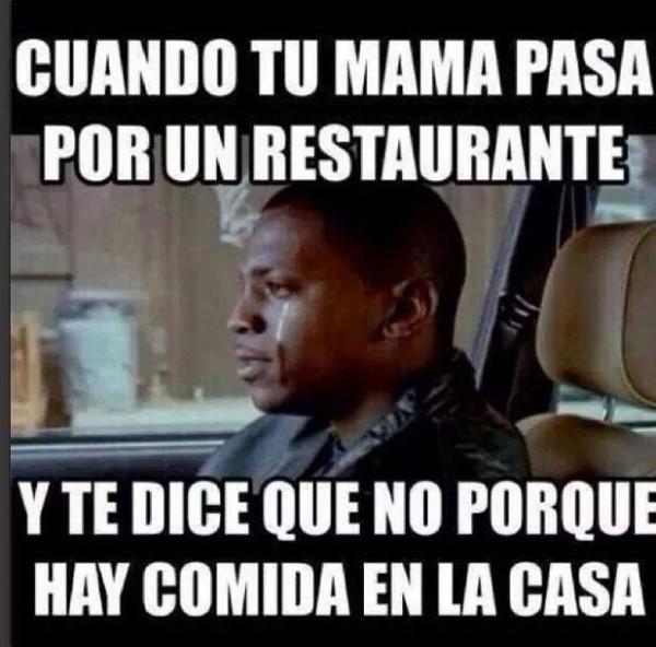Cuando tu mamá pasa por un restaurante