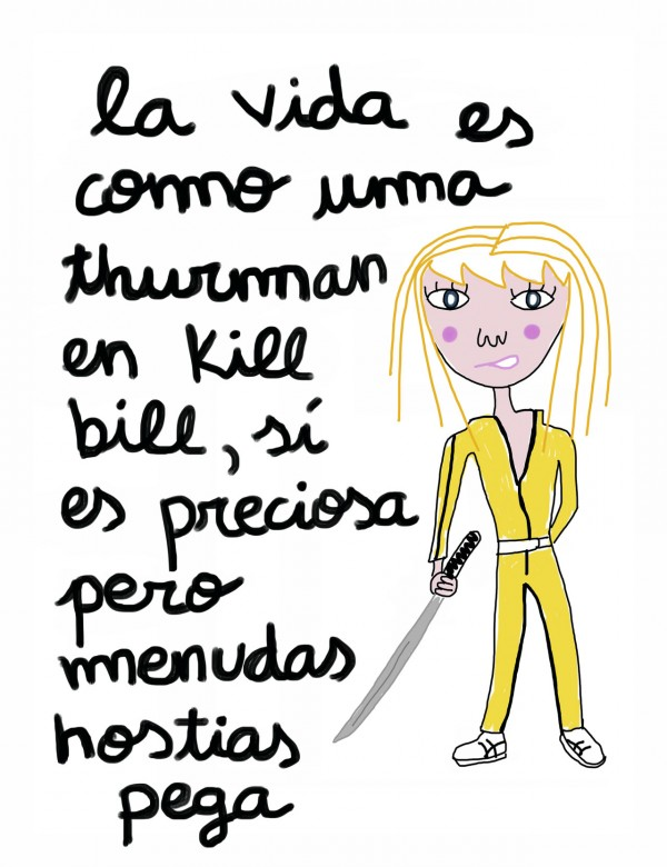 La vida es como Uma Thurman en Kill Bill