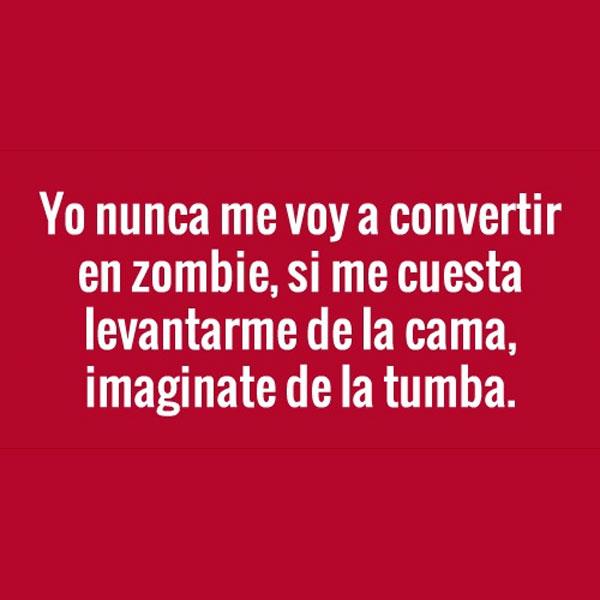 Nunca me voy a convertir en zombie