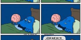 ¿Por qué no te quedas dormido?