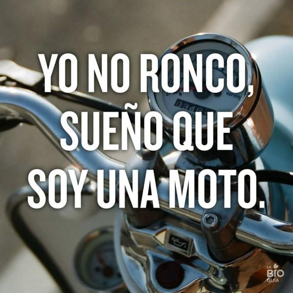 Yo no ronco, sueño que soy una moto