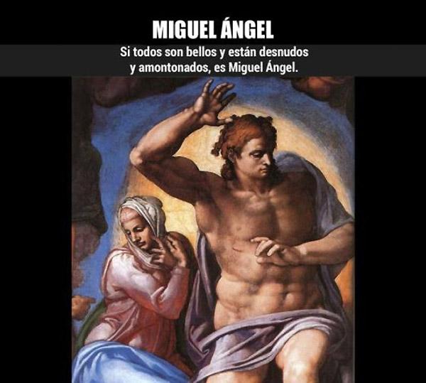 ¿Cómo reconocer a... Miguel Ángel?