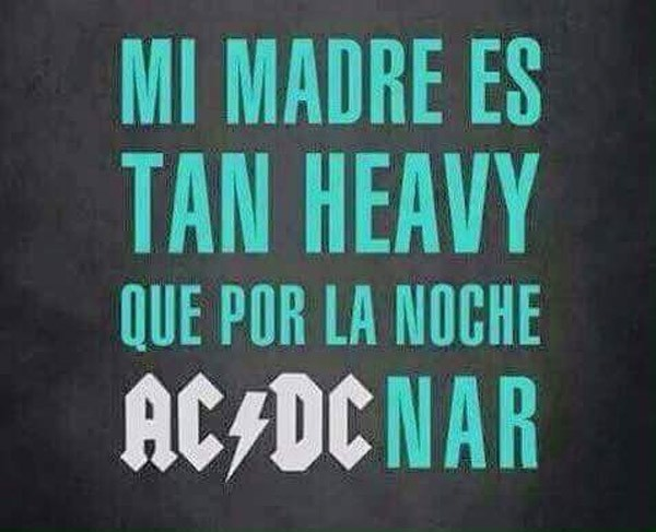 Mi madre es tan heavy